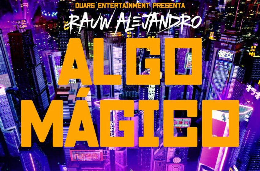 Rauw Alejandro presenta «Algo Mágico»
